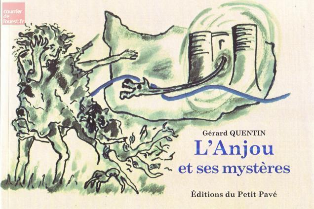 Maine Et Loire Gerard Quentin Raconte L Anjou Et Ses Mysteres Angers Maville Com